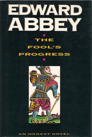 The Fools Progress: An Honest Novel Edward Abbey