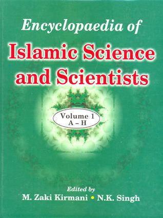 Encyclopaedia Of Islamic Science And Scientists  by  M. Zaki Kirmani