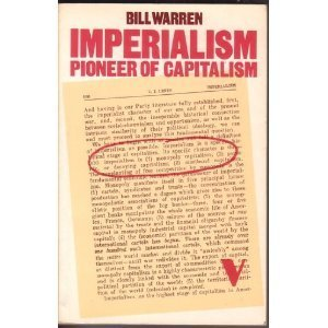 Imperialism: Pioneer of Capitalism  by  Bill Warren