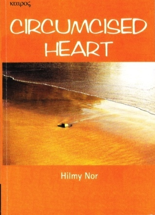 Circumcised Heart  by  Hilmy Nor