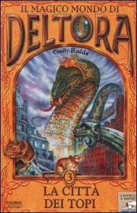La città dei topi (Il magico mondo di Deltora, #3) Emily Rodda