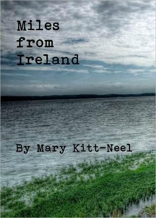 Miles from Ireland Mary Kitt-Neel