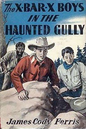 The X Bar X Boys In The Haunted Gully  by  James Cody Ferris