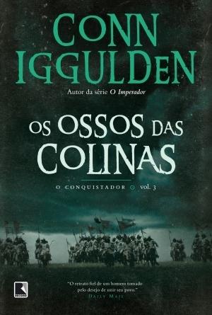 Os Ossos das Colinas (O Conquistador, #3) Conn Iggulden