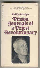 Prison Journals of a Priest Revolutionary  by  Philip Berrigan