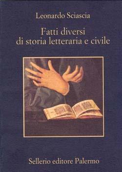Fatti diversi di storia letteraria e civile Leonardo Sciascia