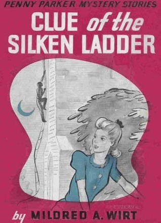 Clue of the Silken Ladder (Penny Parker Mystery Stories, #5) Mildred A. Wirt