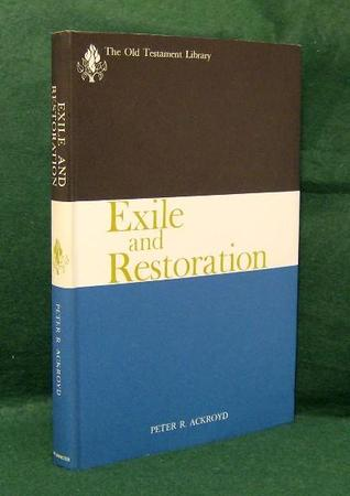 Exile & Restoration  by  Peter Ackroyd