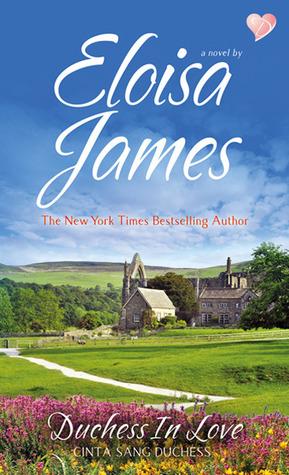 Cinta Sang Duchess (Duchess In Love) - Duchess Quartet Series Book 1  by  Eloisa James