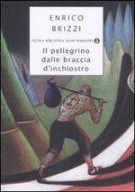 Il pellegrino dalle braccia dinchiostro Enrico Brizzi