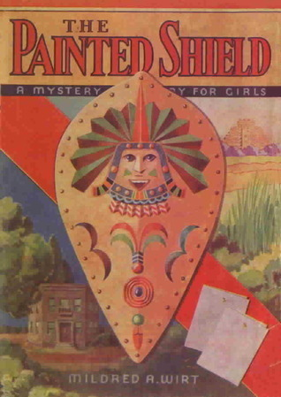 The Painted Shield (The Mildred A. Wirt Mystery Stories, #7)  by  Mildred A. Wirt