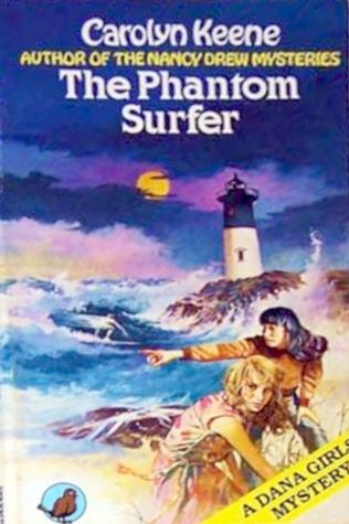 The Phantom Surfer (Dana Girls, #30) Carolyn Keene