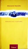 Politica e cultura  by  Giovanni Gentile