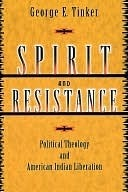 Spirit And Resistance George Tinker