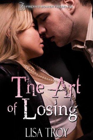 The Art of Losing Lisa Troy