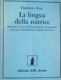 La lingua della nutrice. Percorsi e tracce dellespressione femminile Elisabetta Rasy