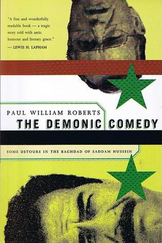 The Demonic Comedy:  Some Detours In The Baghdad Of Saddam Hussein  by  Paul William Roberts