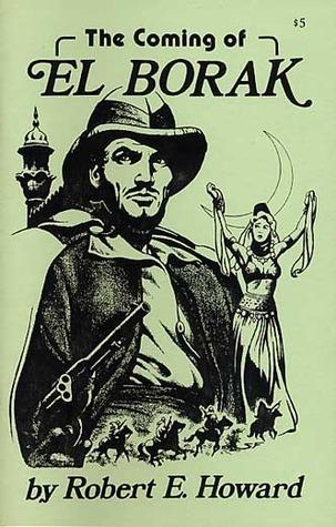 The Coming of El Borak  by  Robert E. Howard