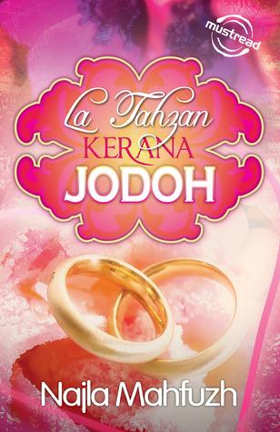 LA TAHZAN KERANA JODOH  by  Najla Mahfuzh