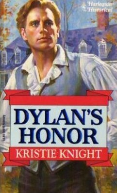 Dylans Honor (Harlequin Historical, #210)  by  Kristie Knight