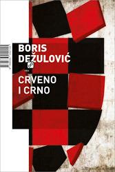 Crveno i crno Boris Dežulović