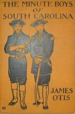 The Minute Boys of South Carolina  by  James Otis