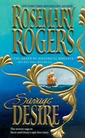 Savage Desire (Morgan-Challenger #6) Rosemary Rogers