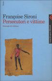 Persecutori E Vittime: Strategie Di Violenza Françoise Sironi