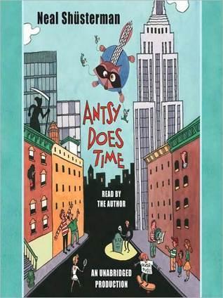 Antsy Does Time (Antsy Bonano, #2)  by  Neal Shusterman