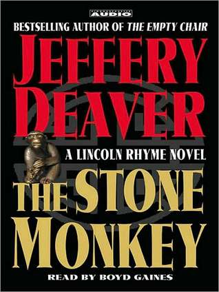 Stone Monkey: A Lincoln Rhyme Novel  by  Jeffery Deaver