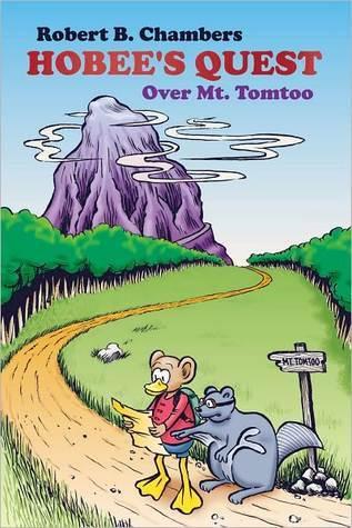 Hobees Quest: Over Mt. Tomtoo Robert B. Chambers
