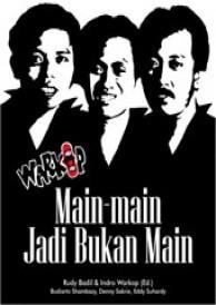 Warkop: Main-Main Jadi Bukan Main  by  Rudy Badil