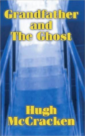 Grandfather and the Ghost  by  Hugh McCracken