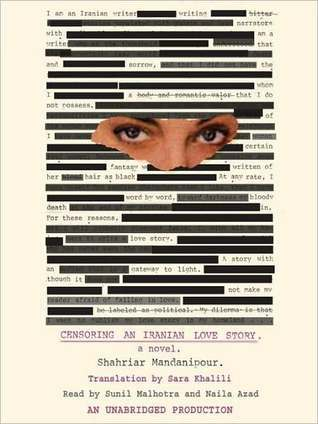 Censoring an Iranian Love Story Shahriar Mandanipour