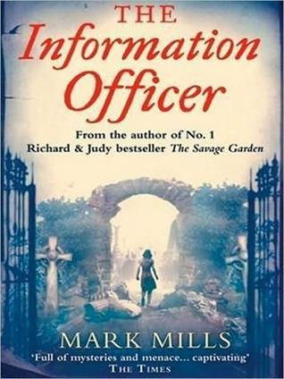 The Information Officer: A Novel  by  Mark Mills