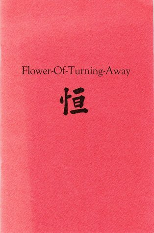 Flower-Of-Turning-Away  by  Gayle Elen Harvey