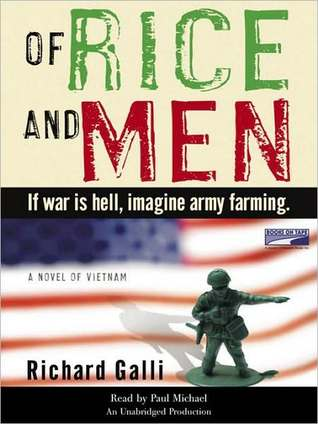 Of Rice and Men: If War Is Hell, Imagine Army Farming  by  Richard Galli