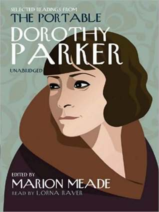 Selected Readings from The Portable Dorothy Parker  by  Lorna Raver