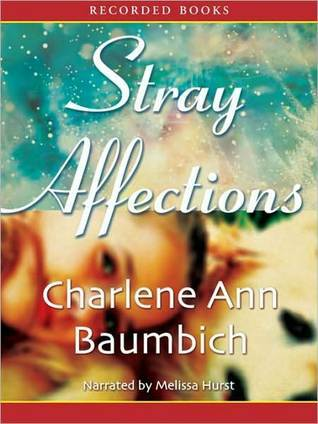 Stray Affections (Snowglobe Connections, #1)  by  Charlene Ann Baumbich