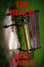 The Bench  by  Pete Anstice
