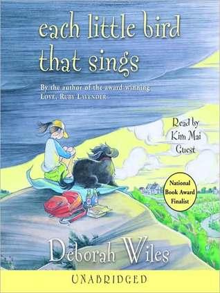 Each Little Bird That Sings  by  Deborah Wiles