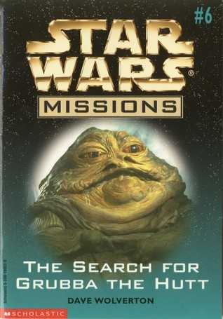 The Search For Grubba the Hutt (Star Wars Missions, #6) Dave Wolverton