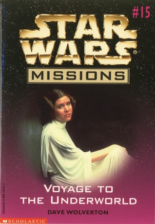 Voyage to the Underworld (Star Wars Missions, #15)  by  Dave Wolverton