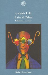 Il riso di Talete: Matematica e umorismo Gabriele Lolli