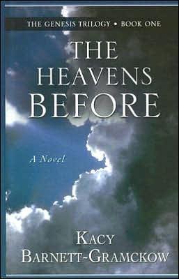 The Heavens Before  by  Kacy Barnett-Gramckow