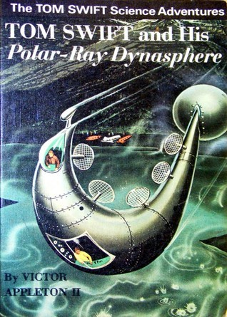 Tom Swift and His Polar-Ray Dynasphere (Tom Swift Jr, #25)  by  Victor Appleton II