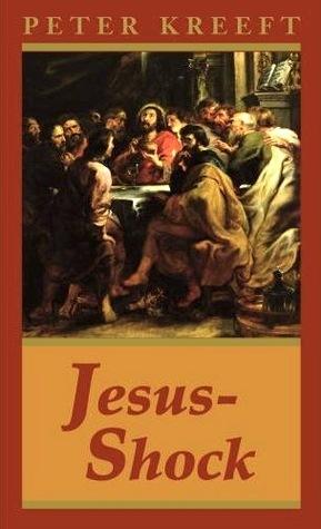 Jesus-Shock Peter Kreeft