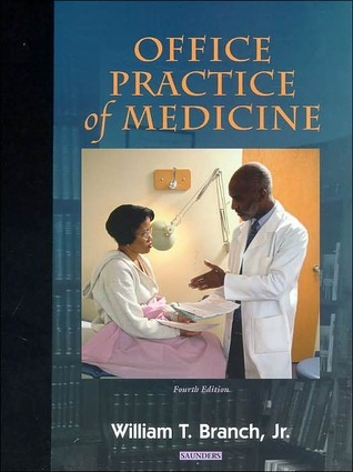 Office Practice of Medicine  by  William T. Branch, Jr.