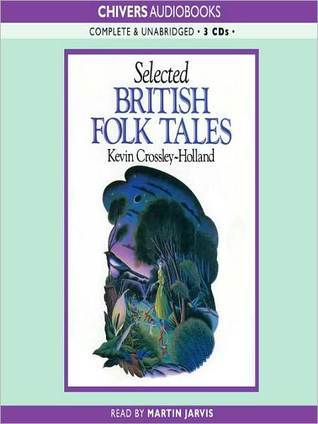 Selected British Folk Tales Kevin Crossley-Holland