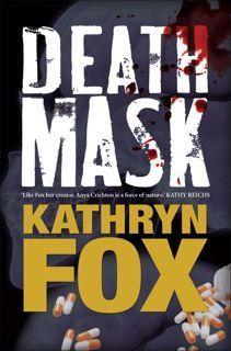 Death Mask (Dr. Anya Crichton, #5) Kathryn Fox